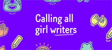Calling all girl writers.